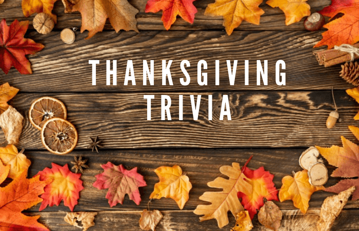 Thanksgiving Trivia Questions and Answers